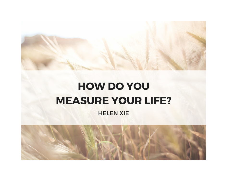 17.4.16 How do you measure your life.jpg